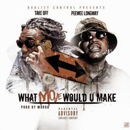 Takeoff ft. PeeWee Longway – What Move Would U Make Lyrics