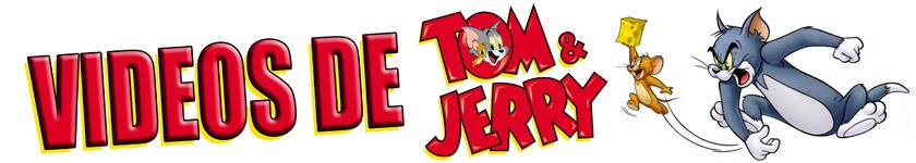 Videos de Tom y Jerry