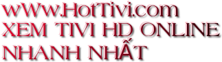 Xem Tivi Online HD Nhanh Nhất