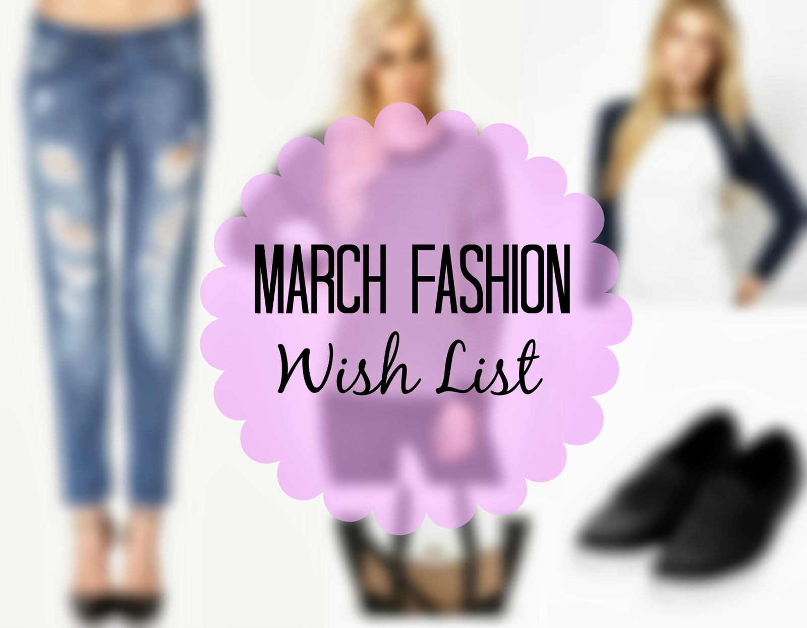 March Fashion Wish List