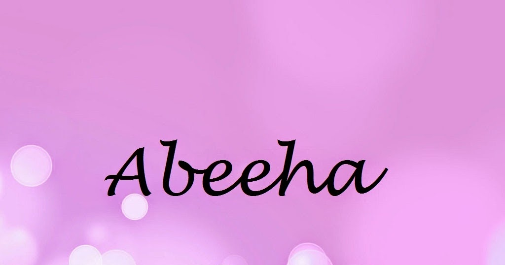 Abeeha Name Wallpapers Abeeha Name Wallpaper Urdu Name Meaning