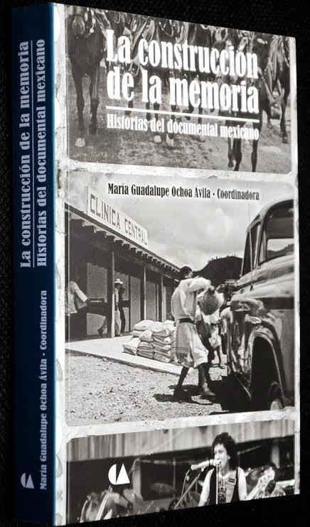 """Presentación de """"La construcción de la memoria. Historias del documental mexicano"""" en la Cineteca Nacional"""