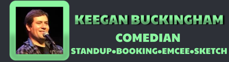 Keegan Buckingham | Official Website of Comedian Keegan Buckingham