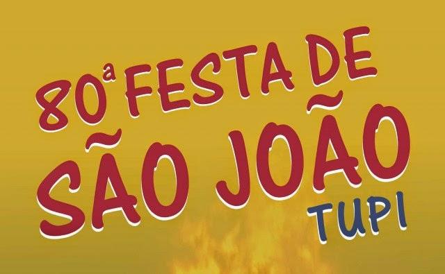 80ª FESTA de SÃO JOÃO - Tupi: