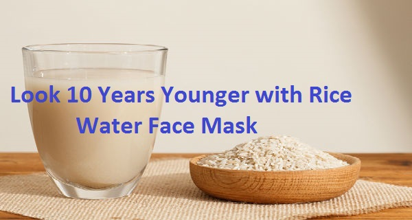 VI: Look 10 Years Younger with Rice Water Face Mask