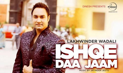 Ishqe Da Jaam by Lakhwinder Wadali