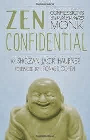 Zen Confidential Confessions of a Wayward Monk