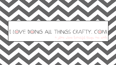 I Love Doing All Things Crafty