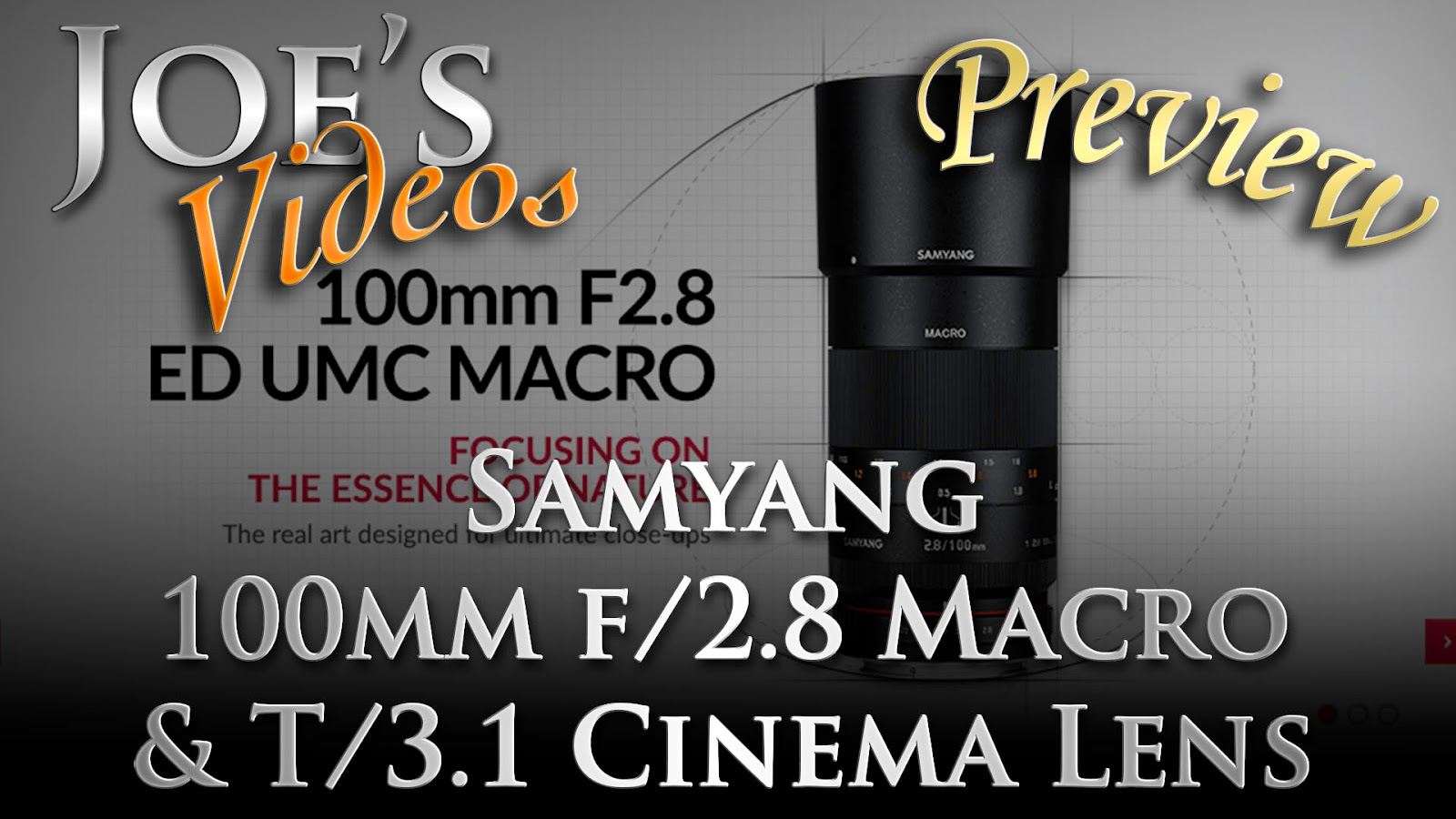 Samyang 100mm F/2.8 ED UMC Macro & T3.1 VDSLR Cinema Lens Preview | Joe's Videos