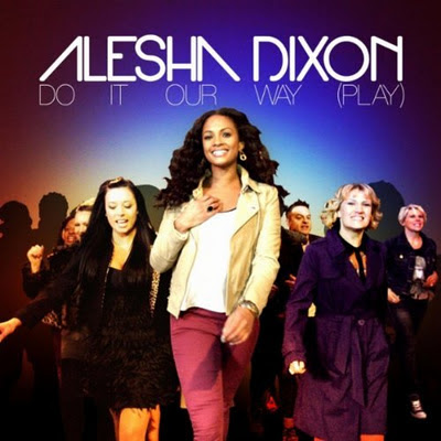 Alesha Dixon - Do It Our Way (Play)