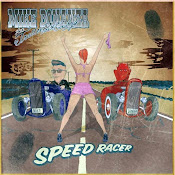 Mike Bonanza And The Trailer Park Cowboys - Speed Racer (2012)