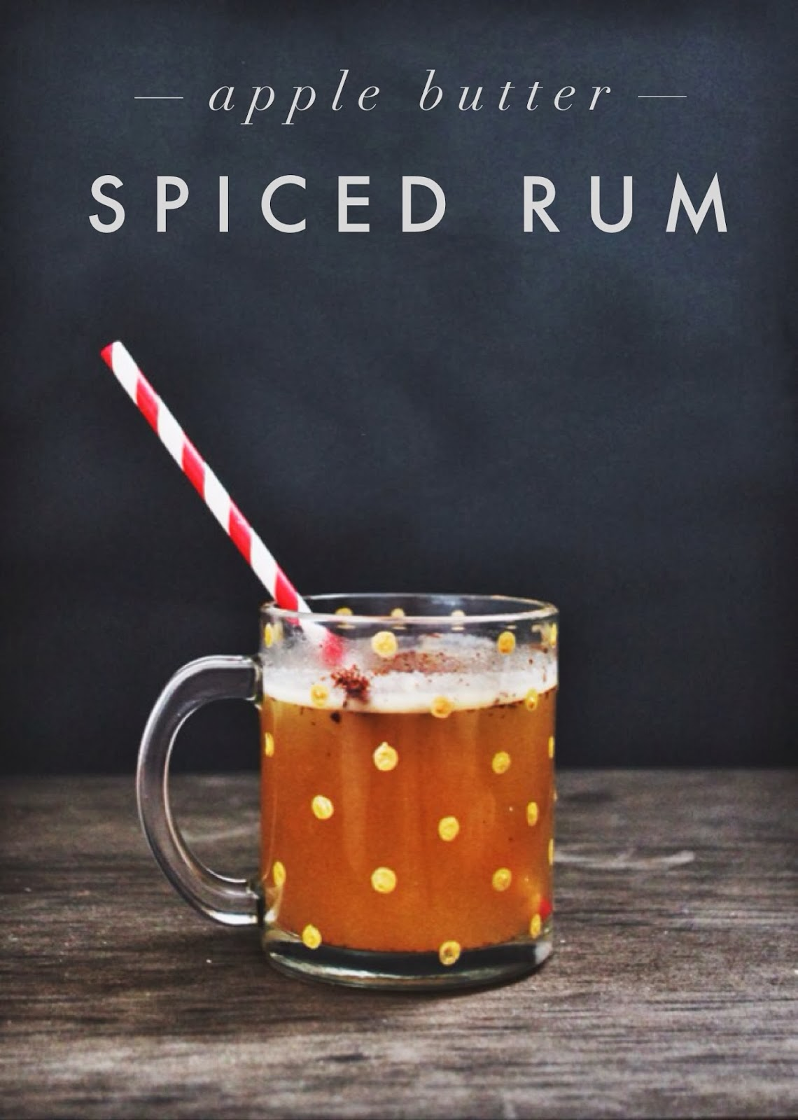 radical possibility: DRINK UP - HOT APPLE BUTTER SPICED RUM