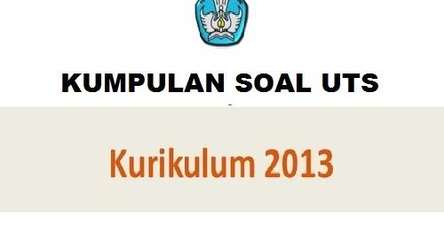 Forum Ptk Download Soal Uts Kelas 4 Sd Kurikulum 2013