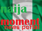 Naija-moment-Latest-updates-from-Nigeria-Nigerian-news-Nigerian-newspaper-headlines-naija-news-Nige