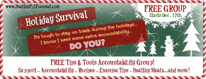 FREE Holiday Survival accountability group! Get free support, accountability, tips, recipes, holiday tips.  www.HealthyFitFocused.com
