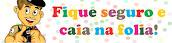 Dicas da Policia Militar de Minas Gerais para um Carnaval Seguro