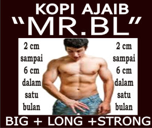 "KOPI ""MR. BL"" KOPI  AJAIB !!!MEMBUAT ""MR.P"" Big + Long + Strong"