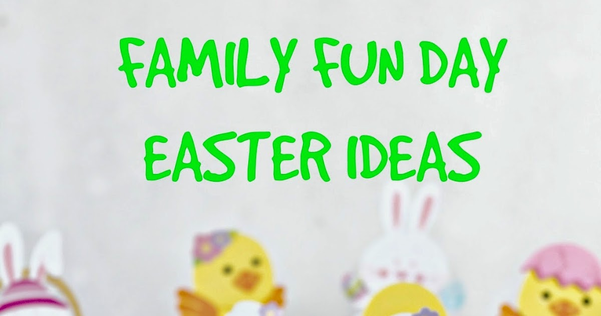 MakingMamaMagic Family Fun Day Easter Ideas