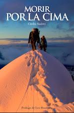 Un buen libro de aventura: MORIR POR LA CIMA de Carlos Suarez