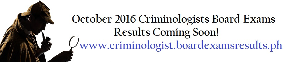 October 2016 Criminologist Board Exams Results