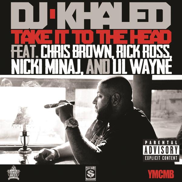 DJ Khaled - Take It to the Head (feat. Chris Brown, Rick Ross, Nicki Minaj & Lil Wayne) - Single  Cover