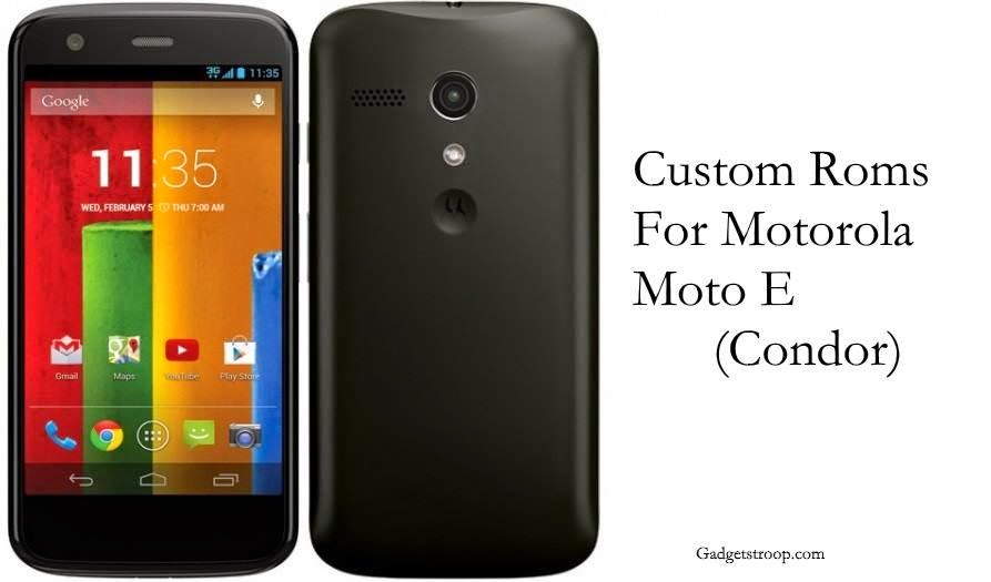 custom roms for motorola moto e condor