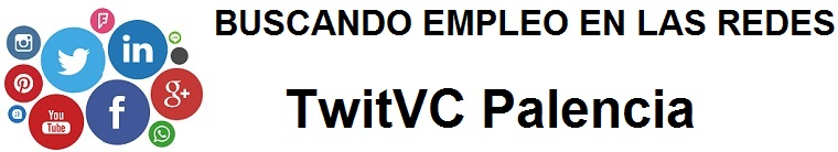 TwitVC Palencia. Ofertas de empleo,  Facebook, LinkedIn, Twitter, Infojobs, bolsa de trabajo, curso