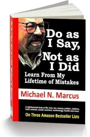 Do As I Say, Not As I Did. What I learned about life, too late. Click on image to order.