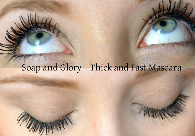 Soap and Glory - Thick and fast - Mascara - thickening mascara - make up - review - volume mascara
