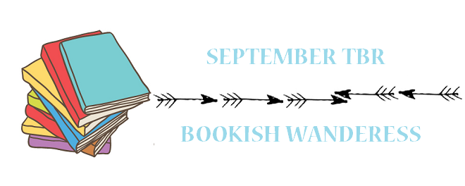 September TBR Bookish Wanderess
