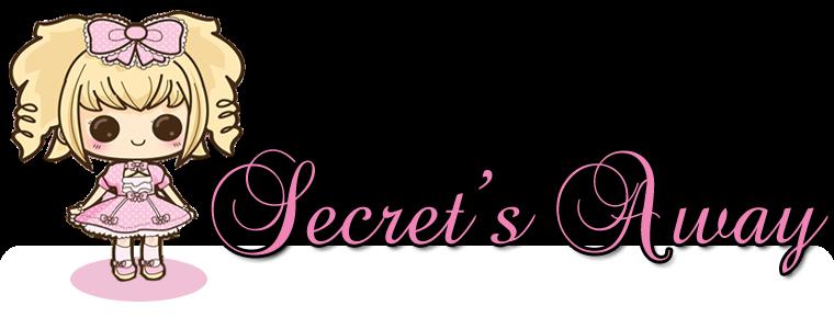 Secret's Away ♥