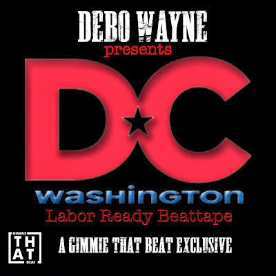 GIMMIE THAT BEAT EXCLUSIVE: Debo Wayne Presents Labor Ready Beattape