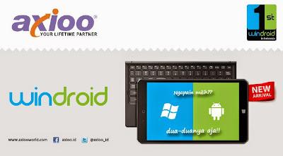 Axioo Windroid, Tablet Dual OS Android dan Windows Pertama di Indonesia
