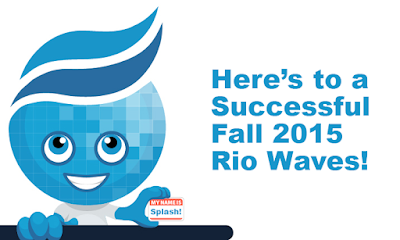 Image of Splash the Rio Waves Mascot.  Text; Here's to a successful fall 2015 Rio Waves
