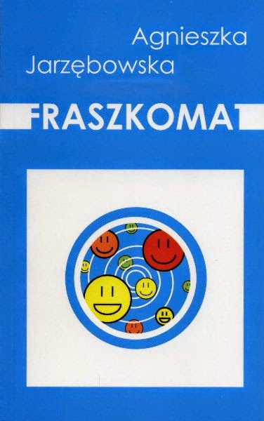 "Agnieszka Jarzębowska ""Fraszkomat"""