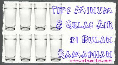 tips minum air 8 gelas di bulan puasa, cara minum 8 gelas air di bulan puasa, minum air di bulan puasa, cara minum 8 gelas air
