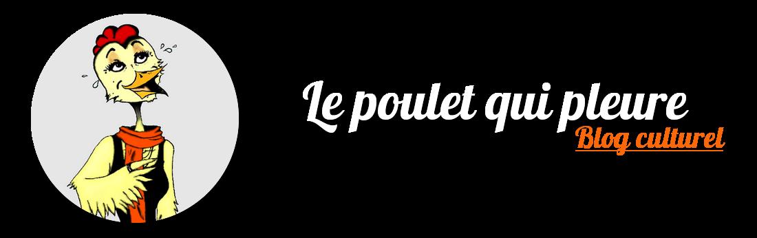 Le Poulet qui pleure.