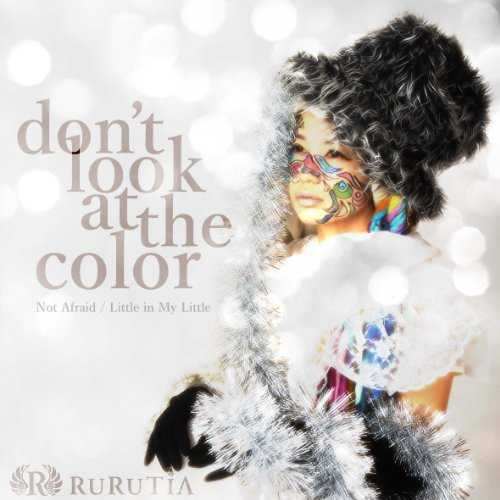 [Single] RURUTIA – Don't Look at The Color (2015.11.18/MP3/RAR)