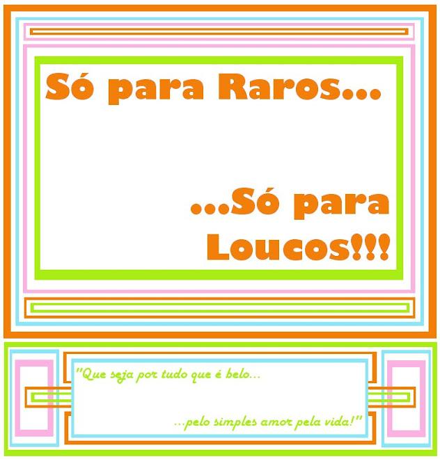 Só PaRa RaRoS... Só pArA LoUcOs!!!