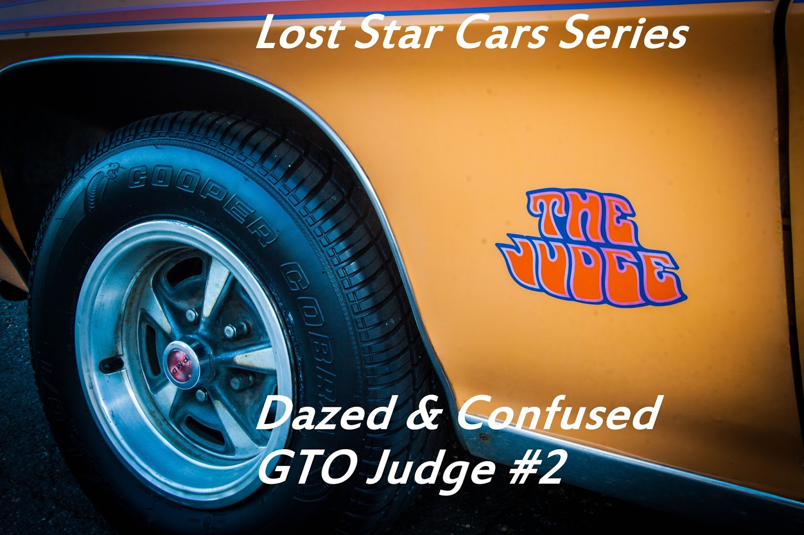 Lost Star Cars The Dazed Confused Gto Judge 2 Back Up Car About Exhaust Fan Wiring Diagram A Close Of One Iconic From 1990s Movie Era Pickfords