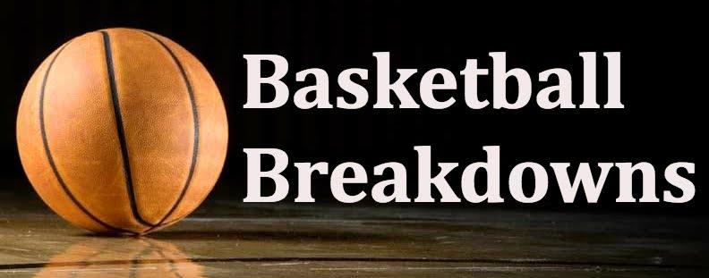 Basketball Breakdowns - NBA Games, Players & News Breakdowns