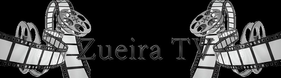 Zueira TV
