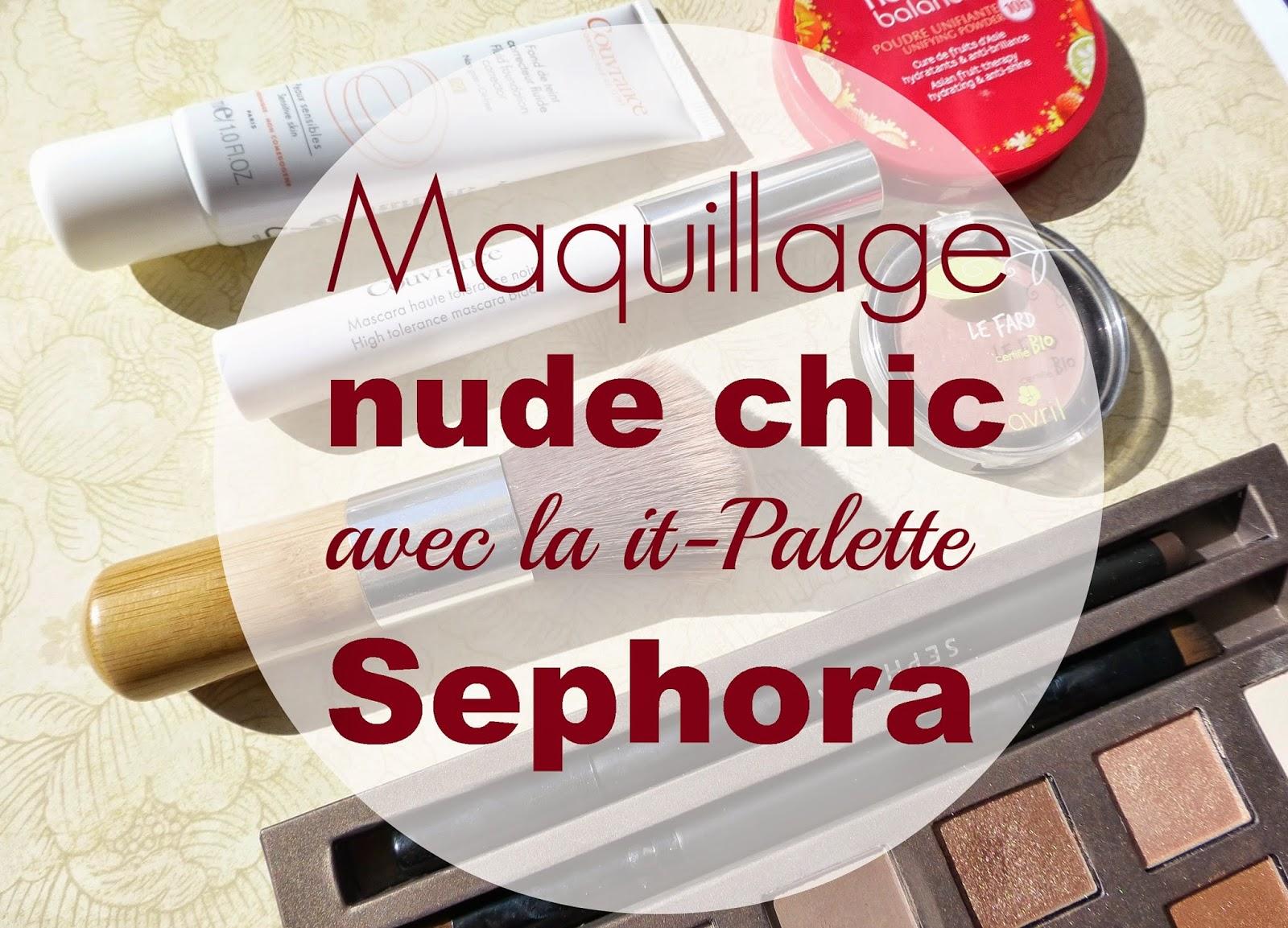 Maquillage Nude-Chic grâce à la it-palette Sephora