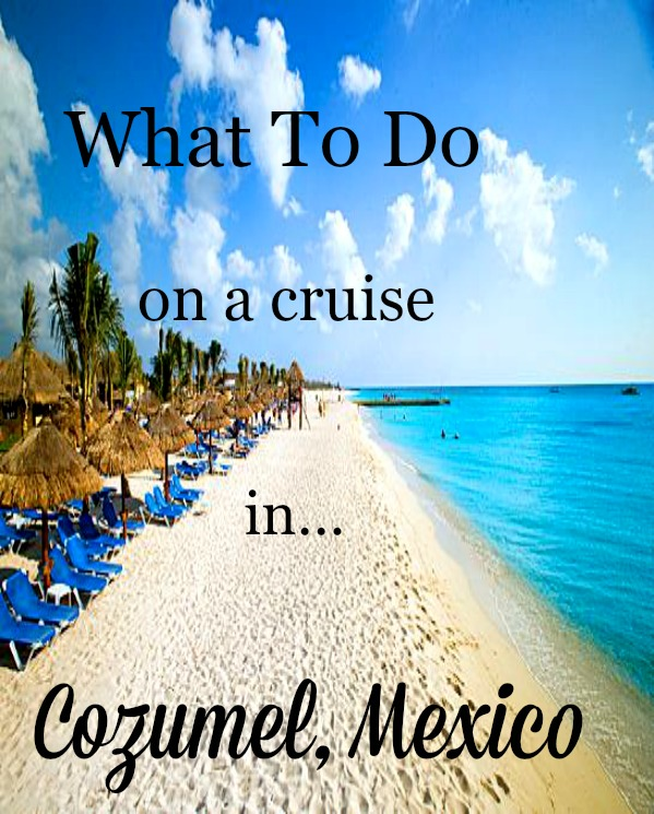 Places To Travel In December 2015: Live Simple, Travel Well: What To Do In Cozumel On A Cruise