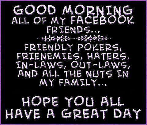 Funny Facebook Status: Good morning facebook friends funny status ...