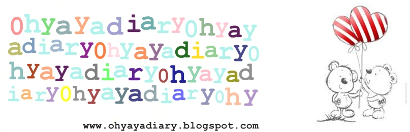 ! ohyayadiary !