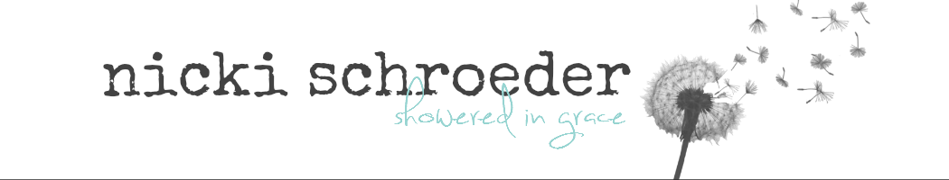 Nicki Schroeder | Showered In Grace -  encouragement for your soul
