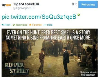 Tiger Aspect Ripper Street tweet