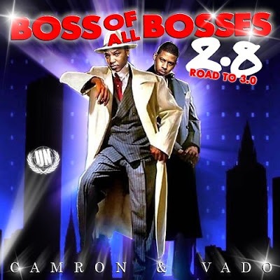 Camron_And_Vado-Boss_Of_All_Bosses_2.8-(Bootleg)-2011