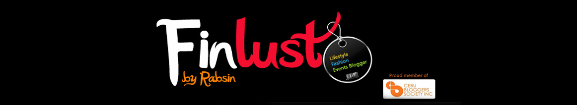 Cebu Fashion, Cebu Lifestyle and Events Blogger - Fin Lust